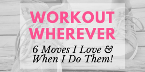 Workout Wherever Tips for Busy Moms Working Women Get Fit
