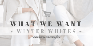 What We Want Wednesday Winter Whites
