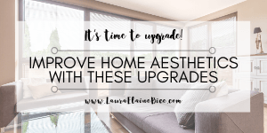 Improve Home Aesthetics with These Upgrades