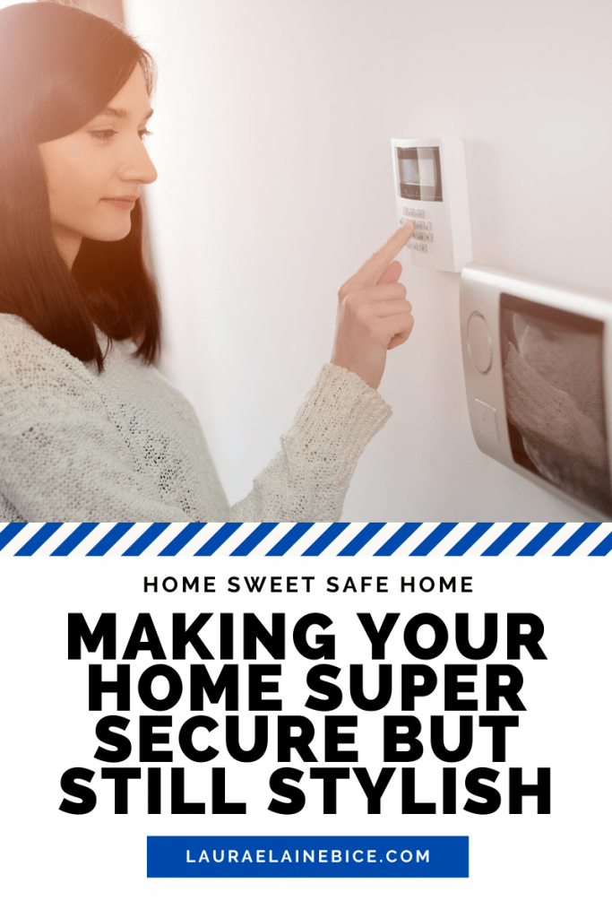 Making your home super secure but still stylisht